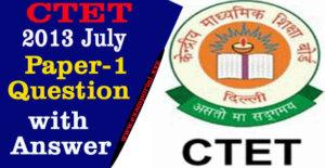 CTET July 2013 Question Paper-1