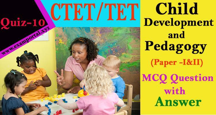 Child Development and Pedagogy MCQ Questions Quiz-10