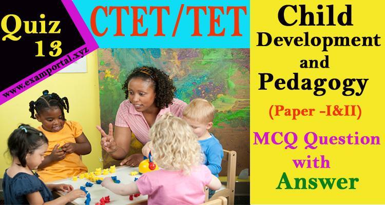 Child Development and Pedagogy MCQ Questions Quiz-13